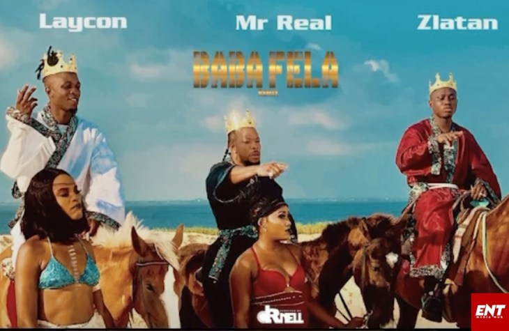 VIDEO : Mr Real ft Laycon X Zlatan Ibile - Baba Fela