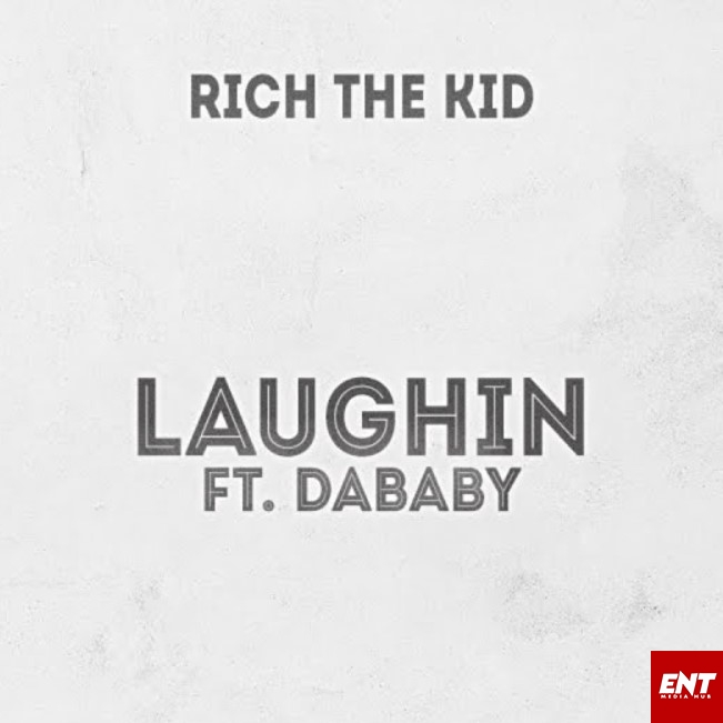 Rich The Kid Ft. DaBaby - Laughin