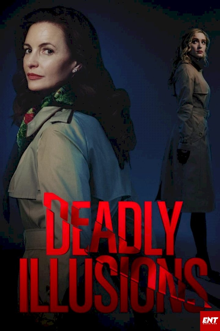 MOVIE : Deadly Illusions (2021)