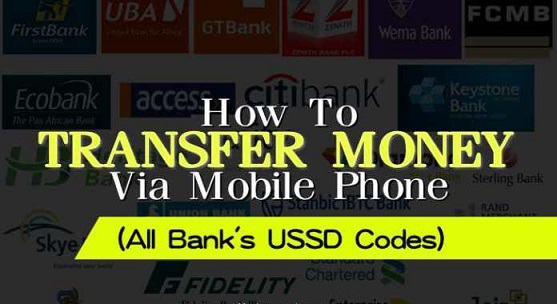 Mobile Phone USSD Codes for Money Transfers for All Banks in Nigeria 2017