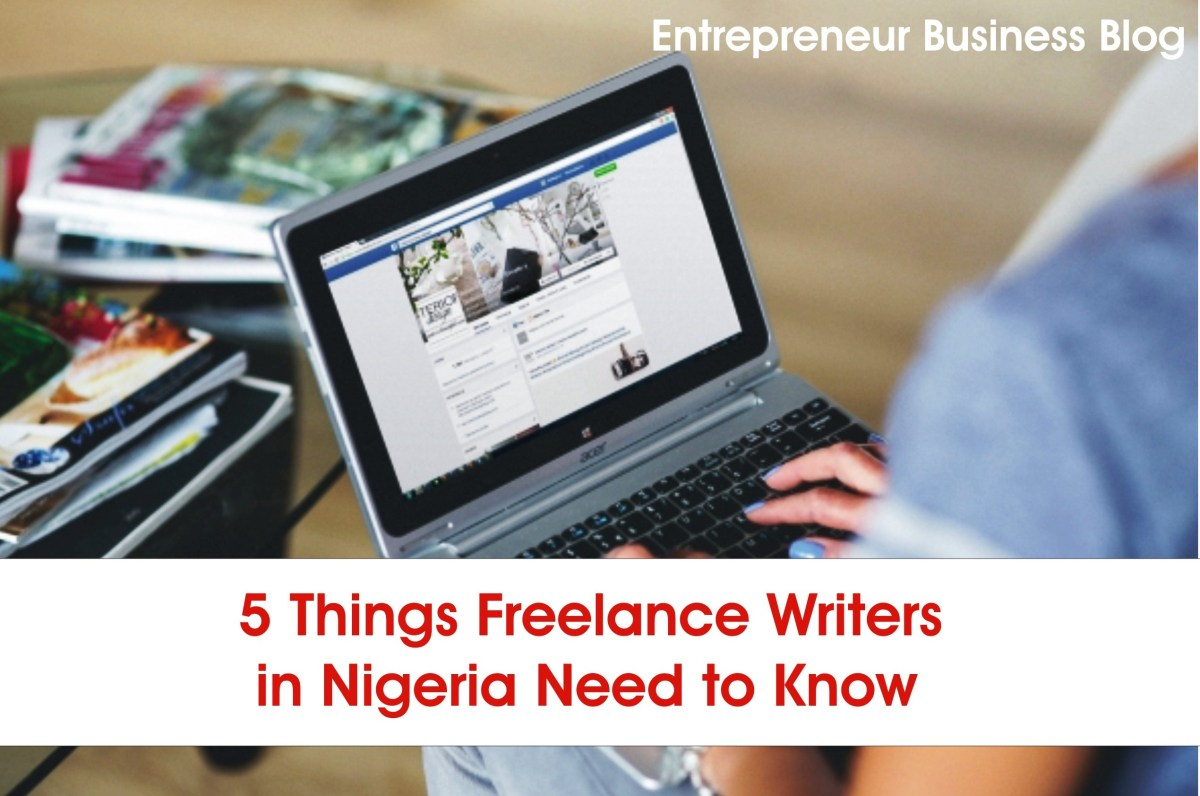 5 Things Freelance Writers in Nigeria Need to Know