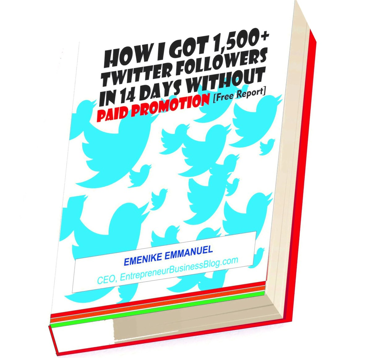 Free eBook: How I Got 1500+ Twitter Followers in 14 Days without Paid Promotion