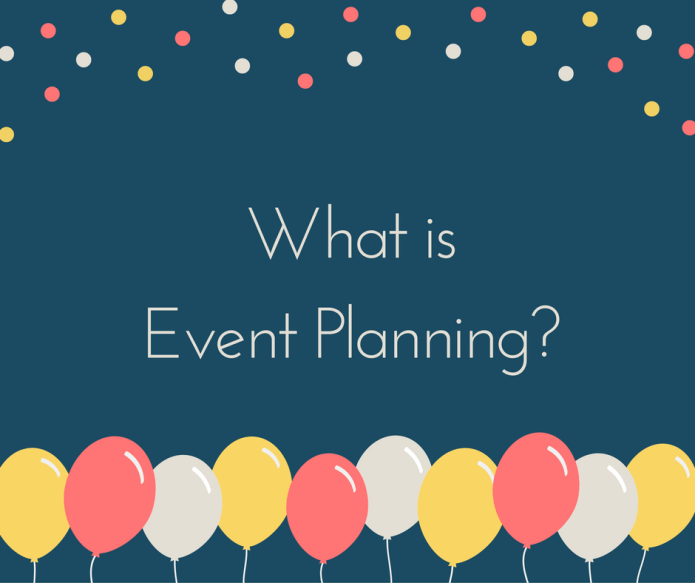 What is Event Planning and What Does an Event Planner Do?