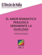 El amor romantico perjudica seriamente la igualdad Vol. 4