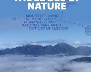 Book Launch – 'Eroding the Edges of Nature: Mount Field and the Florentine Valley: Tasmania's First National Park and a Century of Lessons' by Dr Kevin Kiernan