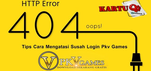 Tips Cara Mengatasi Susah Login Pkv Games
