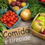 Tireoide e Alimentação – O Que Não Comer