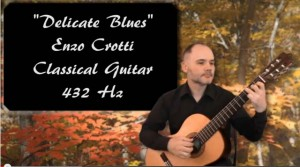 """New video of classical guitar at 432 hz: """"Delicate Blues"""""""