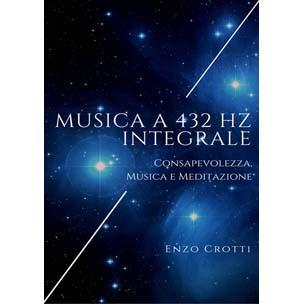 Libro: Musica a 432 Hz integrale Consapevolezza, musica e meditazione