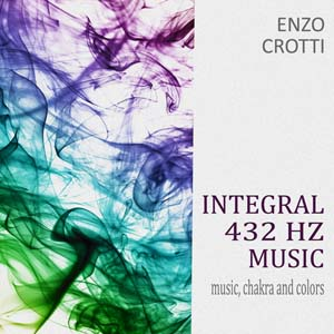 """Integral 432 Hz Music"" – Music, Chakra and Colors"