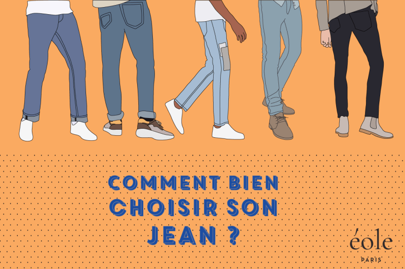 12942b001e20f Comment bien choisir vos jeans ? - ÉOLE Paris