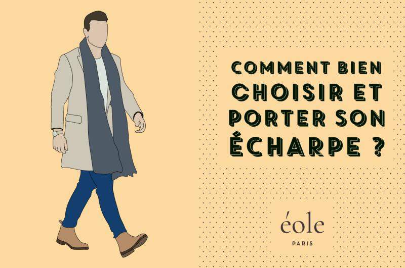 3773a52946d Comment Bien Choisir Et Porter Votre Écharpe    Le Guide Ultime