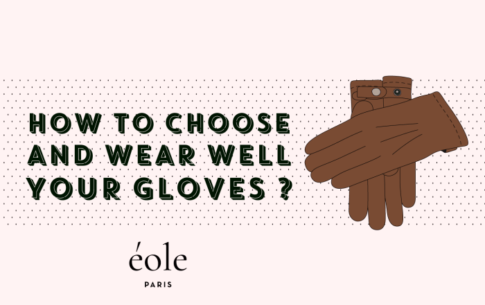 How to choose and wear well your gloves ? EOLE PARIS