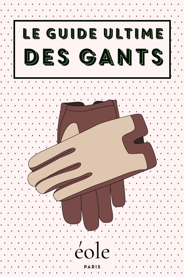 Le guide ultime des gants - EOLE PARIS