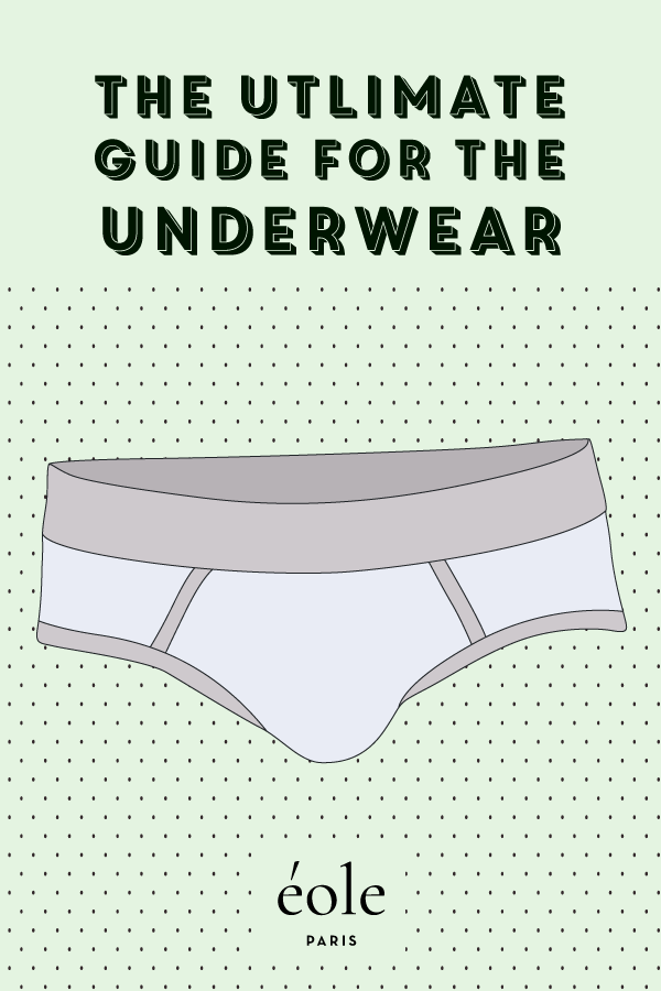 The ultimate guide for underwear ? EOLE PARIS