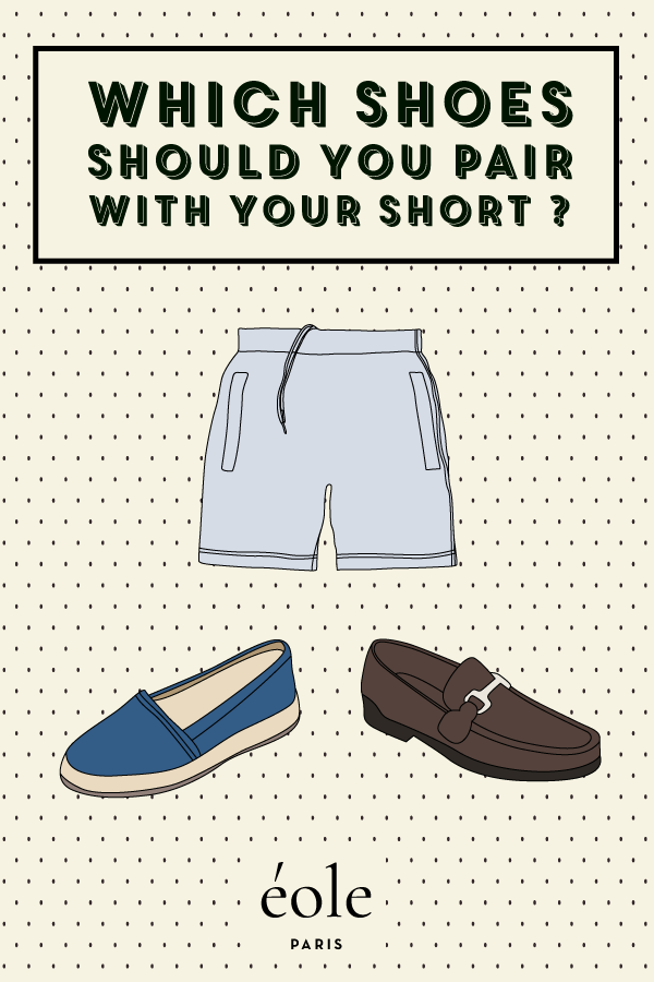 Which shoes should you pair with your short ? EOLE PARIS