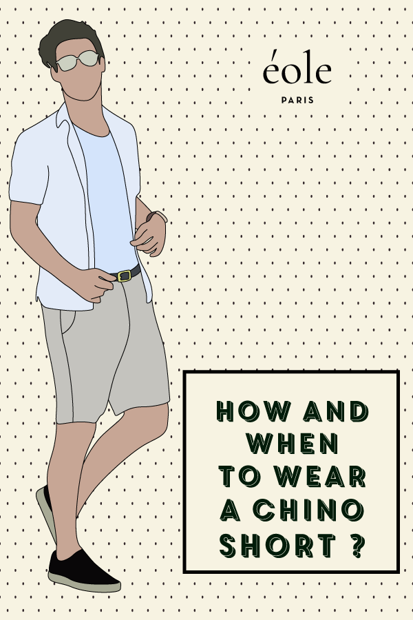 How and when to wear a chino short ? EOLE PARIS