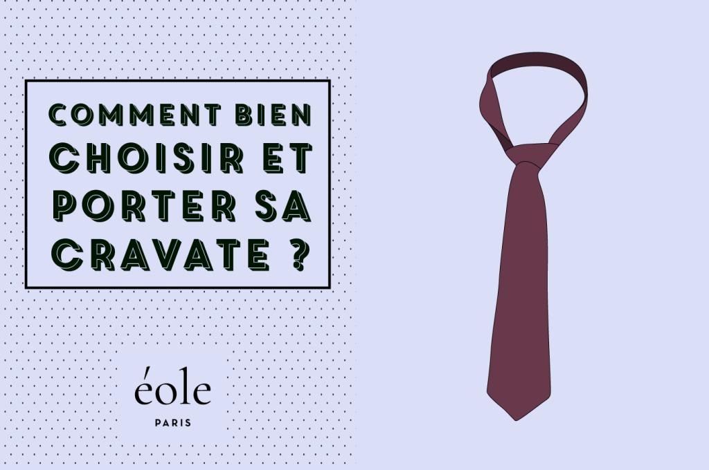 Comment Bien Choisir Et Porter Sa Cravate   - ÉOLE Paris 31a6f957a1d