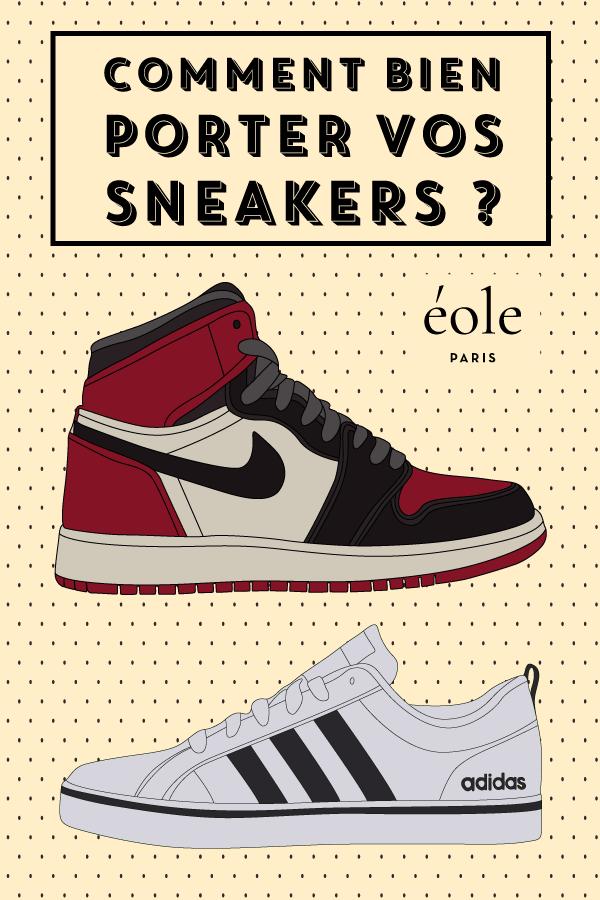 Comment bien porter vos sneakers ? EOLE PARIS P