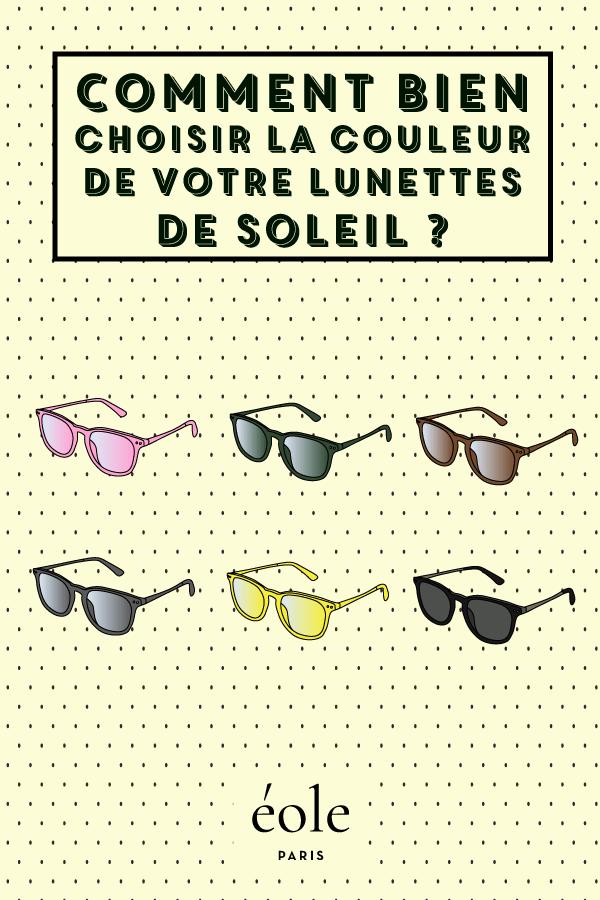 Comment bien choisir la couleur de vos lunettes de soleil ? EOLE PARIS