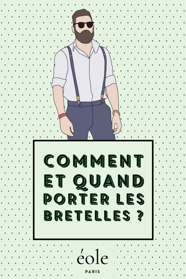 Comment et quand porter les bretelles ? EOLE PARIS
