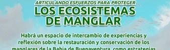 FORO ARTICULANDO ESFUERZOS PARA PROTEGER LOS ECOSISTEMAS DE MANGLA