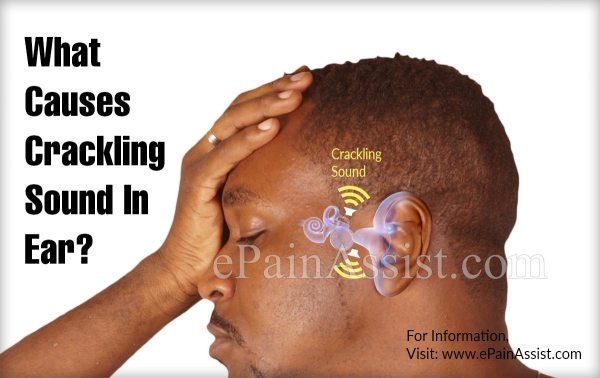 What Causes Crackling Sound In Ear & Ways To Get Rid Of It