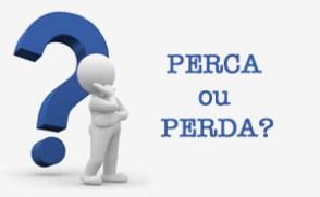 Língua Portuguesa: Perca ou Perda?