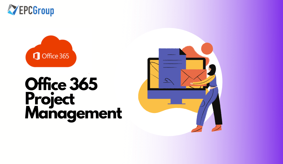 Benefits of Office 365 as a Project Management Tool - thumb image