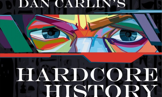 Review: Hardcore History Podcast by Dan Carlin