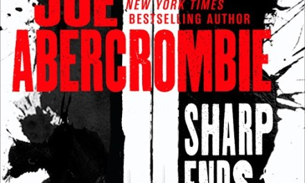 The First Law Series Review is Updated With a Review of Sharp Ends
