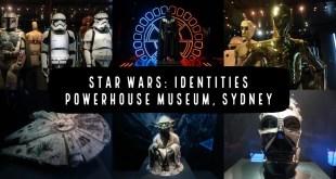 SYDNEY POWERHOUSE MUSEUM 2019 - STAR WARS IDENTITIES EXHIBITION | MAAS