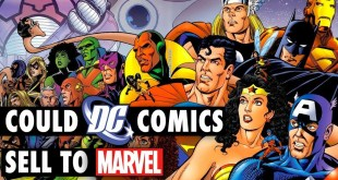 Are DC Comics Being Sold To Marvel?!