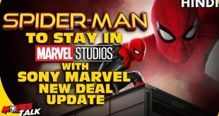 SPIDER-MAN : Stay In MCU With Sony Marvel New Deal [Explained In Hindi]