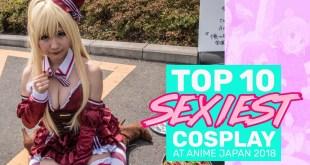 TOP 10 Sexiest Cosplay Girls (Anime Japan 2018)