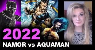Black Panther 2 Namor vs Aquaman 2 2022