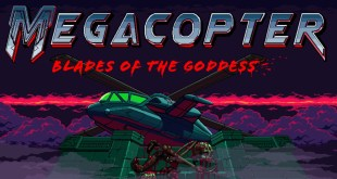 Megacopter: Blades of the Goddess - Coming Soon Trailer and Steam Page news