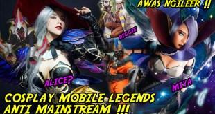 Cosplay Anti Mainstream Mobile Legends, Jarang Ada Tapi Ini Keren Banget Guys !
