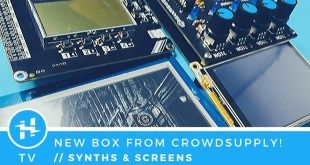 Synths & Screens from Crowd Supply!