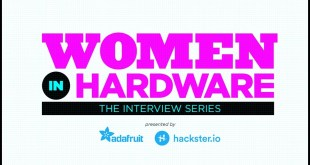 Women in Hardware - Episode Five Anouk Wipprecht @AnoukWipprecht @hacksterio #WomenInHardware