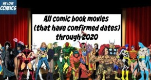All confirmed comic book movies with dates of release till 2020.