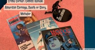 Crime Corner: Comics Review: American Carnage, Death or Glory, Matador
