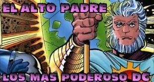 EL ALTO PADRE (los mas poderosos DC comics) - alejozaaap