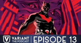 Episode 13 | Comic Book Characters That Deserve A Movie Or TV Series