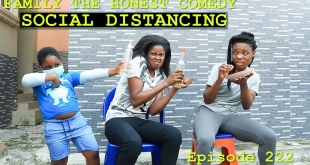 FUNNY VIDEO (SOCIAL DISTANCING) MUST WATCH (Family The Honest Comedy) (Episode 222)