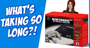 Why The Nintendo 64 Classic Edition Is Taking So Long!