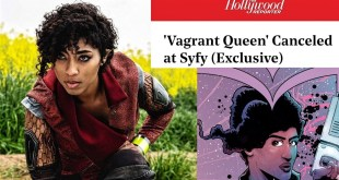 769 Reasons Why The VAGRANT QUEEN SyFy TV Show Was Cancelled After Just One Season