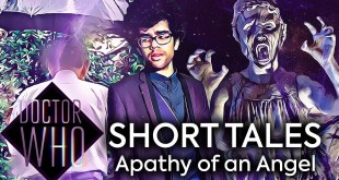 Doctor Who FanFilm - Short Tales: Apathy of an Angel