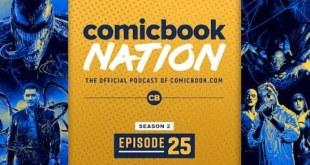 Venom 2 & Batman Delayed, Justice League Dark TV Series - ComicBook Nation Episode 02x25