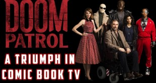 Doom Patrol | A Triumph In Comic Book TV